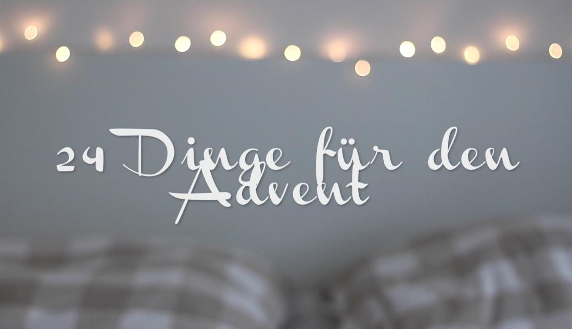24 Dinge für den Advent + Adventskalender