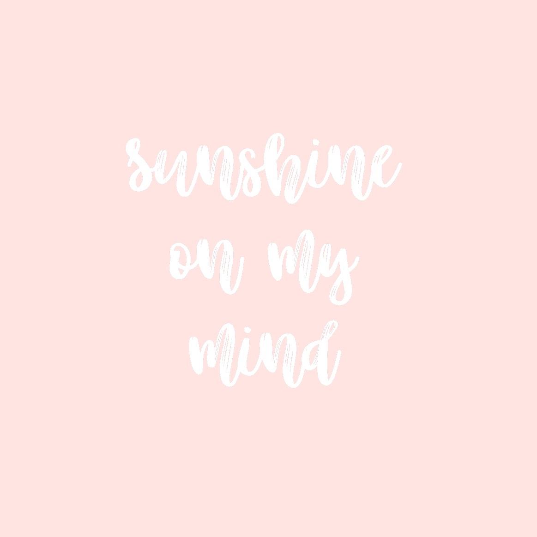 Wishlist: Sunshine on my Mind!